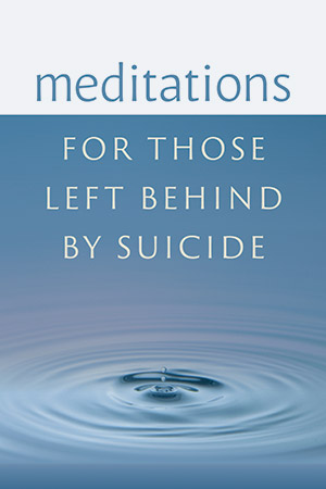 Meditation for Those Left Behind By Suicide