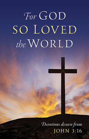 For God So Loved The World: John 3:16 (Booklet)