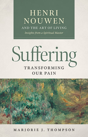 Suffering: Transforming Our Pain