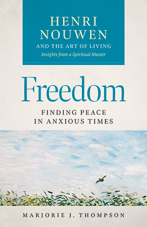 Freedom: Finding Peace In Anxious Times