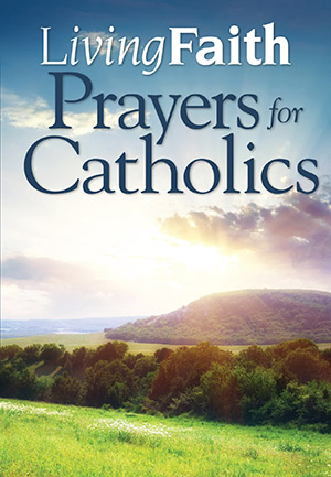 Living Faith Prayers For Catholics