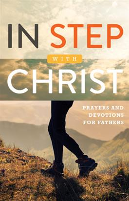 In Step With Christ - Devotions For Fathers