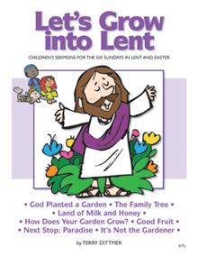 Let's Grow Into Lent Children's Sermons