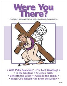 Children's Sermons (were You There?)