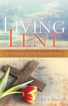 Living Lent As People of the Resurrection