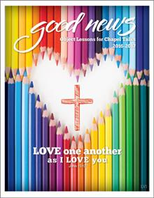 Love One Another Object Lessons For Sermons For School Year 2016-2017
