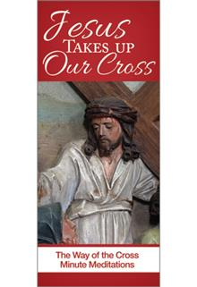 Jesus Takes Up Our Cross Minute Meditations