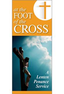 At The Foot Of The Cross: A Lenten Penance Service