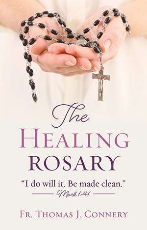 The Healing Mysteries of the Rosary