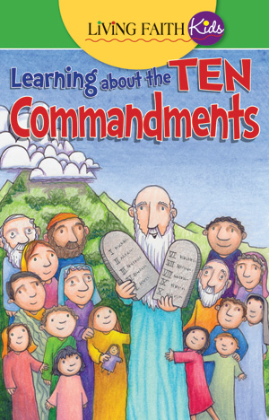 Living Faith Kids Learning About The Ten Commandments