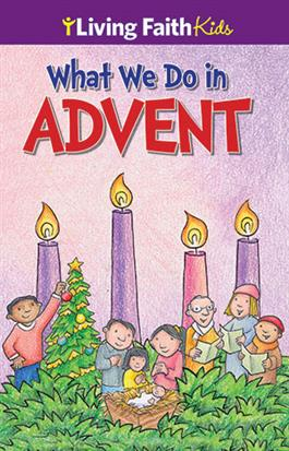 Living Faith Kids: What We Do In Advent