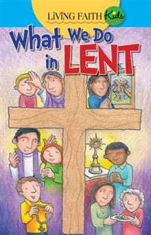Living Faith Kids What We Do In Lent