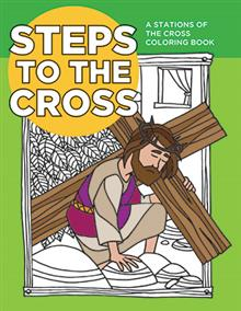 Steps To The Cross: Stations Of The Cross Coloring Book
